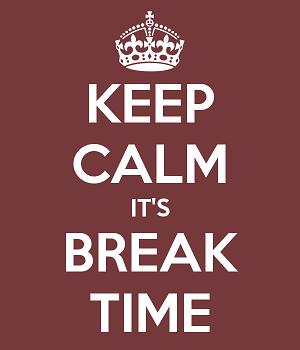 keep-calm-it-s-break-time